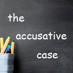 Accusative Case